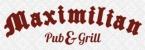 """""""MAXIMILIAN"""" Pub &Grill"""